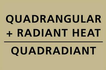 QuadRadiant heat combines infrared, radiant heat with a four-sided (quadrangular) heat pattern.